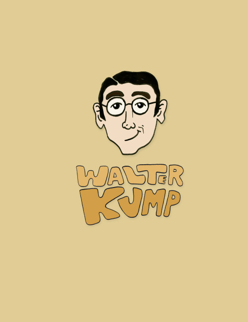 Happy Walter Kump Appreciation Day! (Make Up Your Own Holiday Day)