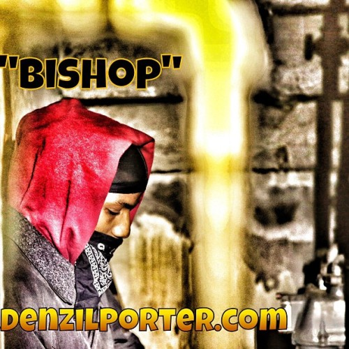 [New Music Video]  Bishop by Denzil Porter  WWW.DENZILPORTER.COM  #storytelling #bishop #juice #hoodiemusic #hiphop #claws #wreckhouse #uptown