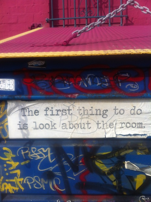 The First Thing To Do Is Look About The Room March 2013 Echo Park, CA