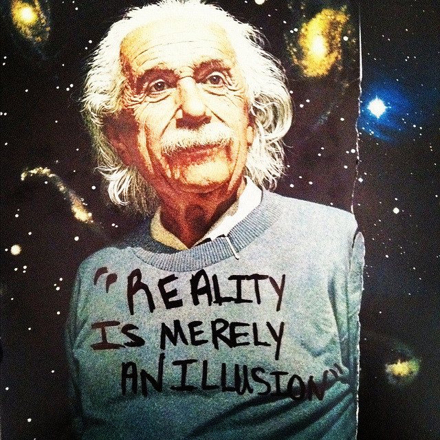 """reality is merely an illusion."""