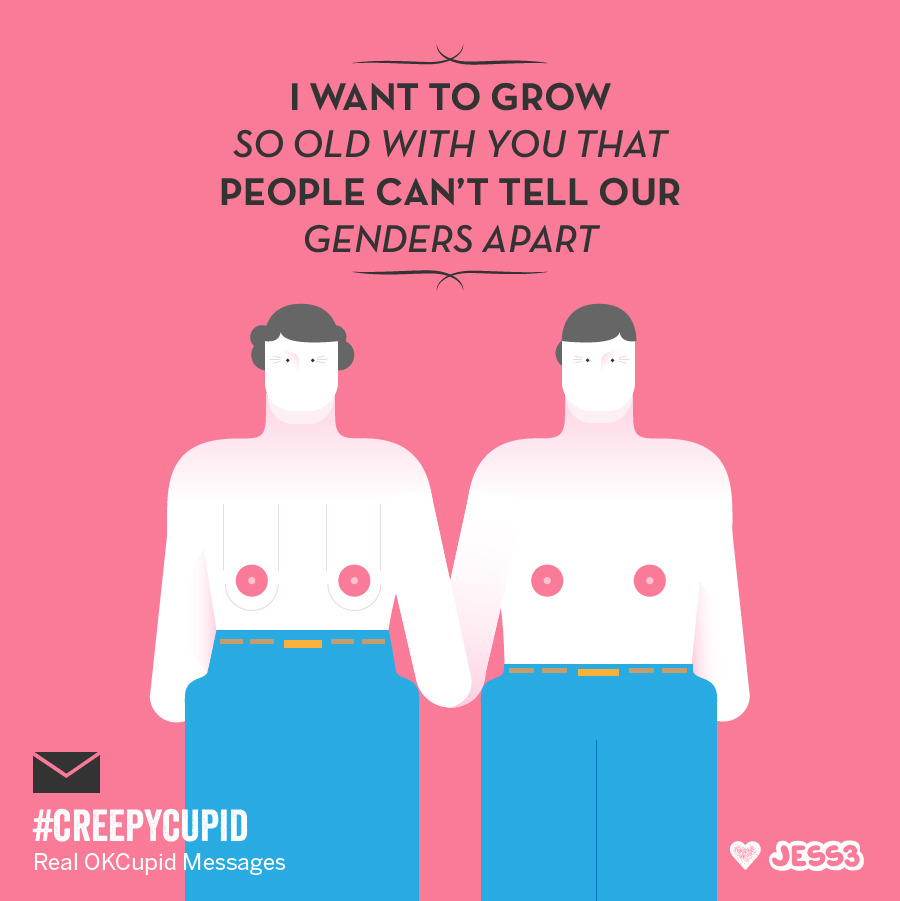 """I want to grow so old with you that people can't tell our genders apart"" Creepy Cupid: http://jes3.com/12JL8Zm"
