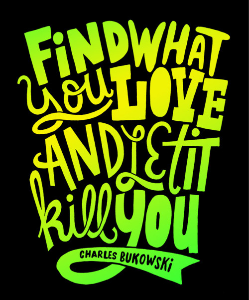 Charles Bukowski quote illustrated by Jay Roeder