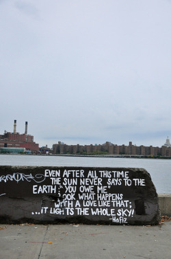 "graffquotes:  Even after all this time The Sun never says to theEarth: ""You owe me"" Look what happens With a love like that … It lights the whole sky!"