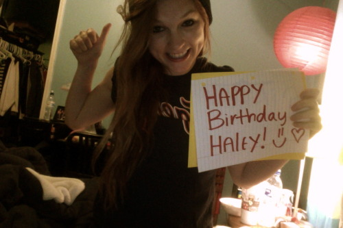 chasingrelentlesslyy:  Happy Birthday Haley!!! You are finally 18. Holy shit. I feel old…But I hope you have a fantastic day! Ignore my face! Im just excited because it's your birthday! so yay!! :D Love ya!   Kaitlyn you are the bestest!! :D this is why you are my favorite blog ;) Thank you for the birthday wish your my favorite! Love you!!