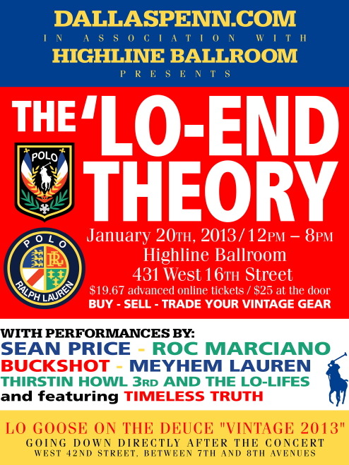 DallasPenn.com Presents: The 'Lo End Theory (January 20th 2013) Performing live… Sean Price Roc Marciano Buckshot Thirstin' Howl the 3rd Meyhem Lauren Timeless Truth Tickets are $19.67 in advance. Cop yours here!