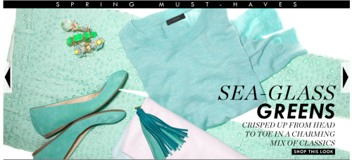 I like that J.Crew calls this color (shown as part of their Spring Color Shop) sea-glass green instead of sea foam green. Sea-glass is translucent, frosted, and soft like this color. Sea glass jumps out at you from the neutrals tones of the sand. Sea foam is actually a kind of gross grayish yellow…not a color you'd wear and certainly not the color of these lovely pieces.
