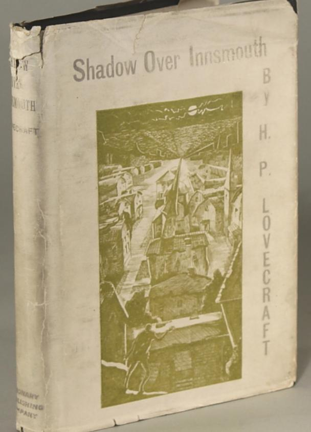 toomuchhorrorfiction:  Shadow over Innsmouth - H.P. Lovecraft Visionary Pub Co - 1936 Only 200 copies printed, the only book of Lovecraft's fiction distributed during his lifetime.