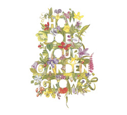 HOW DOES YOUR GARDEN GROW? by Victoria McGinnessTypographic Collage of botanical illustrations