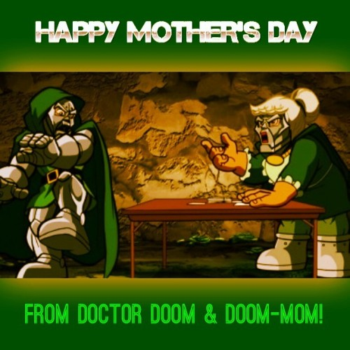 #HappyMothersDay from #DoctorDoom & #DoomMom!