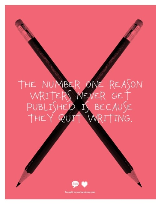 Don't quit! (via Writing)
