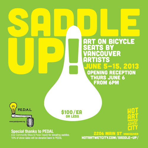 Saddle Up! June 5-15, 2013  Opening Reception Thurs June 6  Art by local Vancouver artists on bicycle seats  (via Hot Art Wet City)