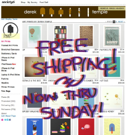 FREE SHIPPING…Now thru Sunday! On all Society6 Prints/ iPhone & iPad cases/ Pillows and more! Available here!