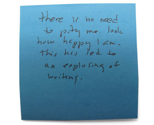 popculturebrain:  Roger Ebert's Post-It Notes - Letting Roger Do the Talking | Esquire There is no need to pity me. Look how happy I am. This has lead to an explosing of writing. (ht thebrandedgirl)