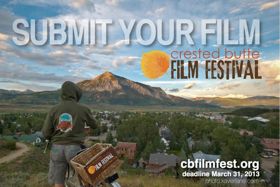 "Crested Butte Film Festival - Call For Entries. Crested Butte Film Festival - Call For Entries  Share your passion for film and join us for a celebration of 90 films over four days in one beautiful place.  Our festival is seeking narratives, documentaries, shorts, and outdoor adventure films. Entries may be of any subject matter and length. Always ""the last weekend of September,"" the Crested Butte Film Festival takes place during the height of the aspen-viewing season. There will be bike parades, panels, parties and moments that will last forever - all in true Crested Butte style.  For information and to submit your film, please visit cbfilmfest.org"