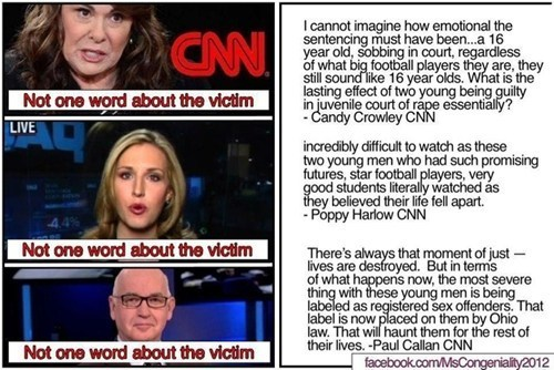 "lolbatty:  thedailywhat:  Resentment of the Day: CNN Accused of Pro-Rapist Bias in Steubenville Verdict Coverage Following yesterday's guilty verdict in the Steubenville Rape Case, several CNN reporters including Candy Crowley, Poppy Harlow and Paul Callan have come under some heavy criticisms for being sympathetic towards the co-defendants during their coverage, describing the students as ""very good students"" with ""promising futures."" CNN's post-verdict commentaries have been compared to a comedy sketch that aired in 2011 about an athlete who ""overcame"" rape charges and an online petition calling on the anchors to issue an apology has already broken 53,000 signatures on Change.org. However, it is worth mentioning that CNN anchors are not the only people who have pitied the co-defendants. In the wake of this debate, the single topic blog Public Shaming has been highlighting dozens of tweets and comments on Facebook and Reddit from many others vocalizing their support of the boys."