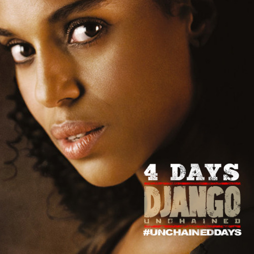 4 Unchained Days: Broomhilda von Shaft (Kerry Washington) Django's wife Broomhilda was separated from him and sold to Calvin Candie. Now he's on a mission to get her back.