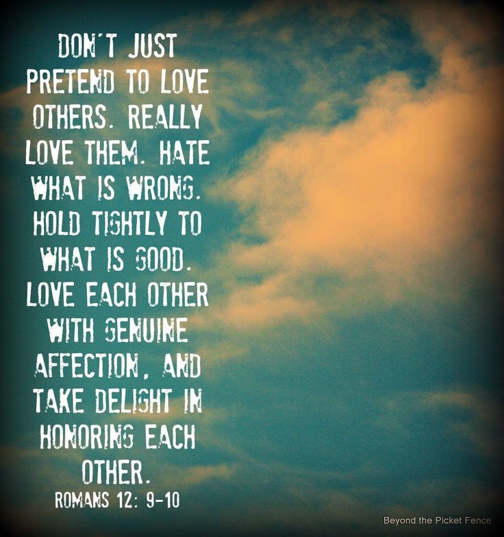 Romans 12:9-21 offers 18 Characteristics of Love. It's good to periodically