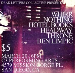 I'm throwing this show with Cam from Hotel Books in a couple weeks, come out and support because Whirr rules.
