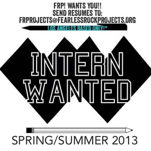 "Cheers Everyone! @FearlessRockProjects is looking for an Intern/PA for Spring/Summer 2013 see ""We're Suddenly Seeking an Intern!"" ☛ Candidates can email resumes to FRPROJECTS@FEARLESSROCKPROJECTS.ORG ASAP! *STARTS IMMEDIATELY* LOS ANGELES BASED ONLY! More Deets www.fearlessrockprojects.org/blog thanks!  (at Fearless Rock Projects HQ)"
