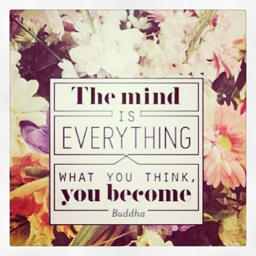"""The #mind is EVERYTHING WHAT YOU #THINK, you become."" #Buddha  #wisdom #positivity #strength #faith #trust #powerful #nature"
