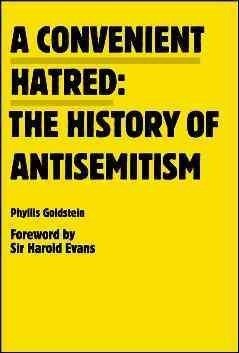 A convenient hatred : the history of antisemitism / Phyllis...