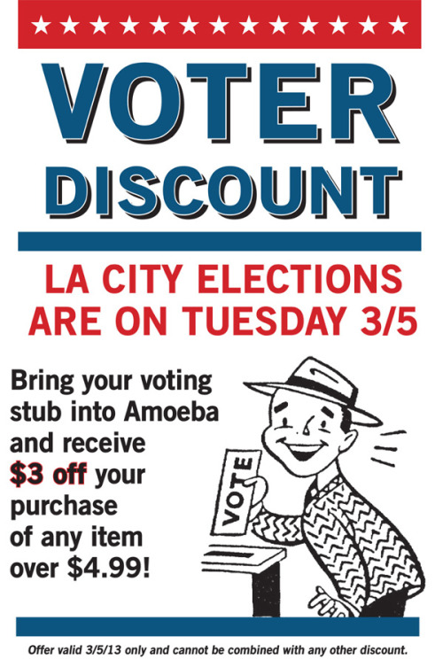 Tuesday, March 5 is Election Day for the city of Los Angeles! Bring your voting stub into Amoeba Hollywood on 3/5 and get $3 off your purchase of any item $4.99 or more!