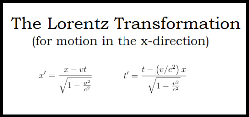 memeengine: These two equations form the kernel for Einstein's Special Relativity.  They are the reason that both time and distance become elastic at speeds close the the speed of light. v is the velocity of an alternate frame of reference. x,t are the displacement and time in my frame. x', t' are the displacement and time in the moving frame. c is the speed of light. When these equations are re-arranged to solve for x and t (instead of x' and t'), incredibly, the same equations result (only with v replaced by -v).  One result: if time seems to me to slow in the moving frame of reference, then to the moving frame of reference, my time seems to slow as well!