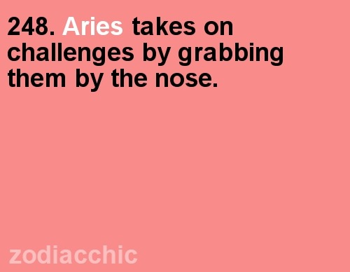 zodiacchic:  ZodiacChic Post:Aries  Or by dripping snot everywhere ndksndms (Jan will understand)