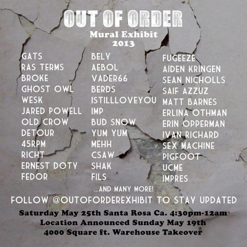 Out of order street art show. … 5/25/13 Santa Rosa CA.