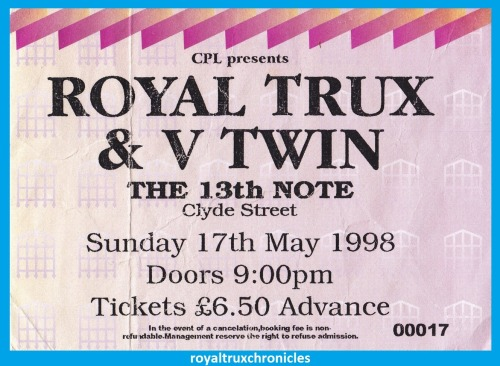 royaltruxchronicles:  1998: The 13th Note, Glasgow  I was only 13 but still no excuse for missing this.
