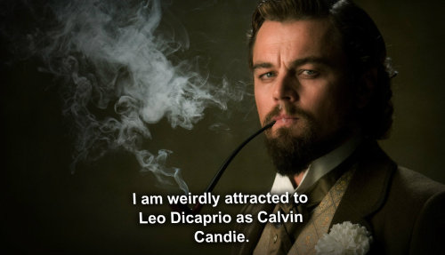 "kinky-actor-confessions:  Confession #149 "" am weirdly attracted to Leo Dicaprio as Calvin Candie. """