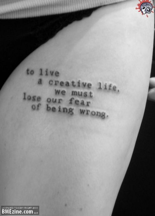 "cloahay:  ""to live a creative life ,we must lose our fear of being wrong"""