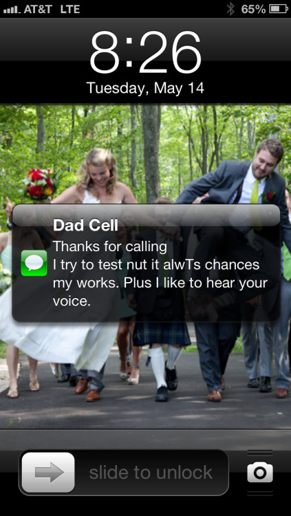 """i try to text but it always changes my words"" Dad + texting = <3"