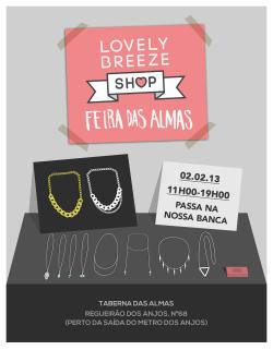 yourlovelybreeze:  LB Shop <3 http://lovelybreeze.net/lbshop Feira das Almas: https://www.facebook.com/events/120823008087613/