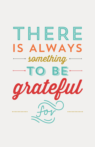 Monday Inspiration: There is always something to be grateful for! What are you grateful for this week?Print by Allyson Johnson via Society6