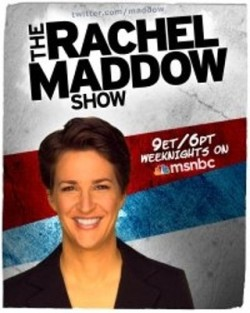I'm watching The Rachel Maddow Show                        13 others are also watching.               The Rachel Maddow Show on GetGlue.com