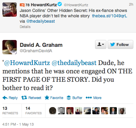 shortformblog:  Daily Beast media writer Howard Kurtz tries to expose a major hole in the Jason Collins story, fails miserably, gets called out for it on Twitter. Fun.