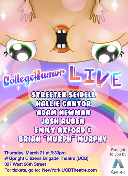 "Make your reservations now for the CollegeHumor Live Show [Click to reserve] THIS THURSDAY we'll be at the UCB Theatre with performances by: Streeter Seidell, Hallie Cantor, Adam Newman, Josh Ruben, Emily Axford, and Brian ""Murph"" Murphy Hurry and get your tickets here before they sell out!"