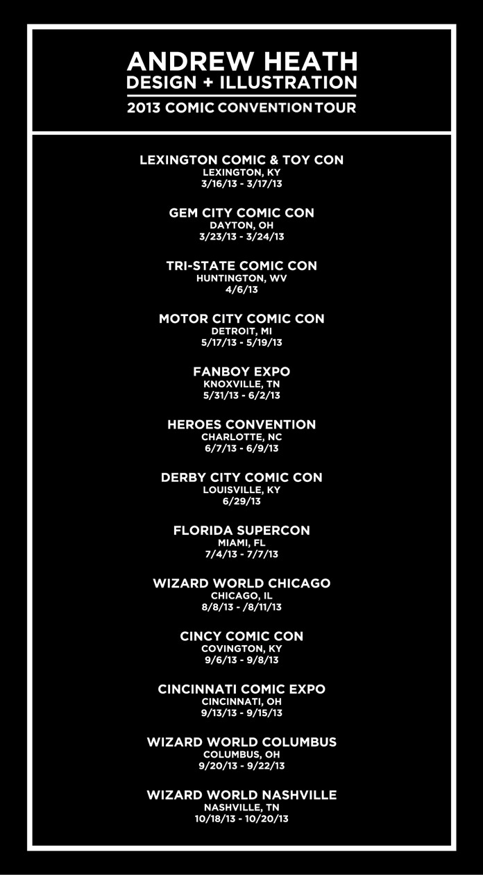 Here's the final list of conventions I will be at this year. Of course, some have already passed, but I wanted to throw them in there to make it look more epic. If you're around any of these, you should definitely come see me! -Andrew