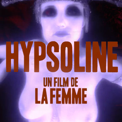 'HYPSOLINE' by UN FILM DE LA FEMME is my new jam.