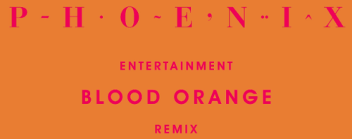 (via Blood Orange remixes Phoenix's 'Entertainment') Dev Hynes aka Blood Orange took a break from collaborating with Solange to remix the new Phoenix single Entertainment. Listen HERE