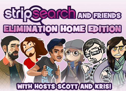 amytfalcone:  Strip Search & Friends: Elimination Home Edition  TONIGHT 11pm EST LIVE on YouTube Watch the Brotherhood of the Fallen plus special guest Mary Cagle take on the 90 minute Strip Search Elimination Challenge from Episode 19. The event will stream through my YouTube Channel. — The Hosts: Scott Kurtz of PVP and Table Titans & Kris Straub of chainsawsuit and Broodhollow The Competitors: Alex Hobbs, Amy Falcone, Mackenzie Schubert, Nick Trujillo, Ty Halley, and as a special guest The Trenches artist, Mary Cagle — After the event has aired, the recorded video of the session will be available for those who missed the stream. Tune in, chat, cheer, and laugh as six young artists get whipped into shape in an elimination challenge battle royale.  Welp, I guess I know what I'm doing tonight! Edit: I've just been informed it's 8pm PST, which is 11pm EST. Sorry for the confusion!