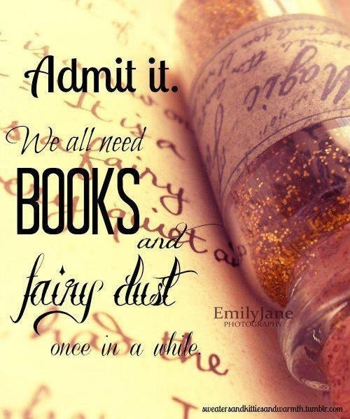 "torbooks:  ""Admit it. We all need books and fairy dust once in a while."""