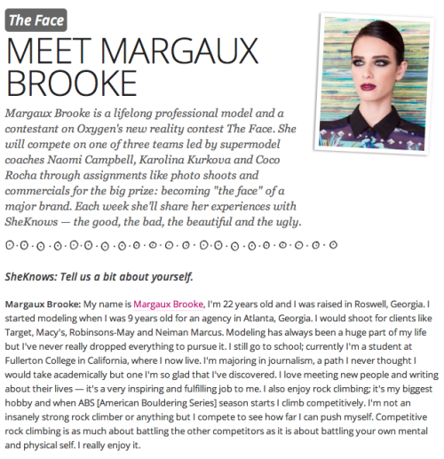 Margaux Brooke- Newest Blogger for SheKnows.com I will be writing an exclusive weekly blog post for SheKnows.com They wrote a lovely bio so you can get to know me better. To read the full question and answer portion go HERE.  Read my first post on last night's premiere episode of The Face HERE.