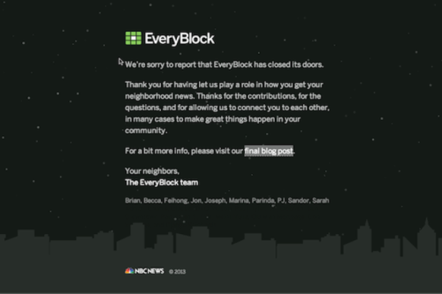 NBC News closes EveryBlock, pioneer of microlocal and data-driven news Adrian Holovaty's 'Web 2.0' startup 'was struggling with the business model,' says NBC's Vivian Schiller