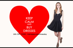 Keep Calm And Buy Dresses!