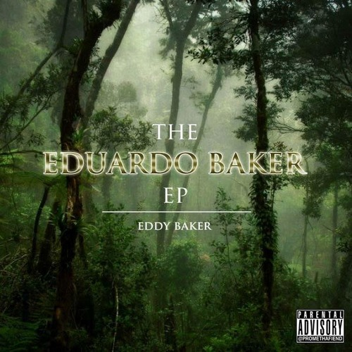 New project from Raider Klan's own Eddy Baker entitled The Eduardo Baker EP DOWNLOAD: http://www.mediafire.com/download/e6k2mqte4xxvaz9/The+Eduardo+Baker+EP.zip