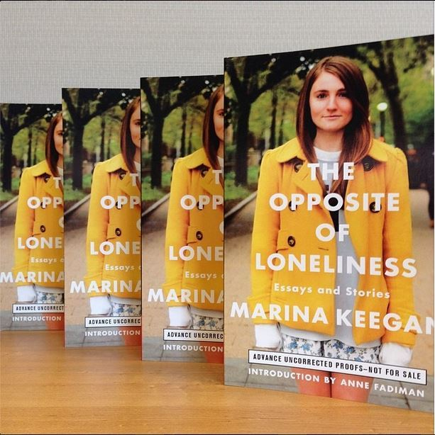 The Opposite of Loneliness: Essays and Stories | Marina Keegan