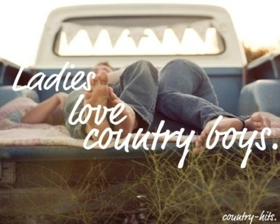 liifeslikeagardengrayson:  Country / Ladies Love Country Boys on @weheartit.com - http://whrt.it/10MjCvq