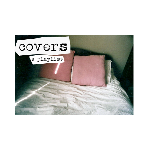 thechamberofsecrets:  covers: a playlist of my favorite unoriginal songs  01. wish you were here- ed sheeran (pink floyd cover) // 02. what you waiting for- marina and the diamonds (gwen stefani cover) // 03. wonderwall- one direction (oasis cover) // 04. skinny love- birdy (bon iver cover) // 05. chelsea hotel no. 2- lana del rey (leonard cohen cover) // 06. hurt- johnny cash (nine inch nails cover) // 07. oh! darling- florence and the machine (beatles cover) // 08. chasing cars- ed sheeran (snow patrol cover) // 09. crazy mary- pearl jam (victoria williams cover) // 10. say my name/ cry me a river- the neighbourhood (destiny's child/ justin timberlake cover) // 11. across the universe- fiona apple (beatles cover) // 12. radioactive- tumblr user loutenant (imagine dragons cover)